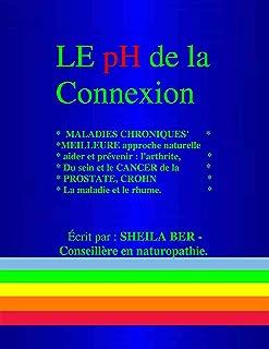 LE pH de la  CONNEXION –   FRENCH EDITION.: L'AIDE NATURELLE DE MALADIES..