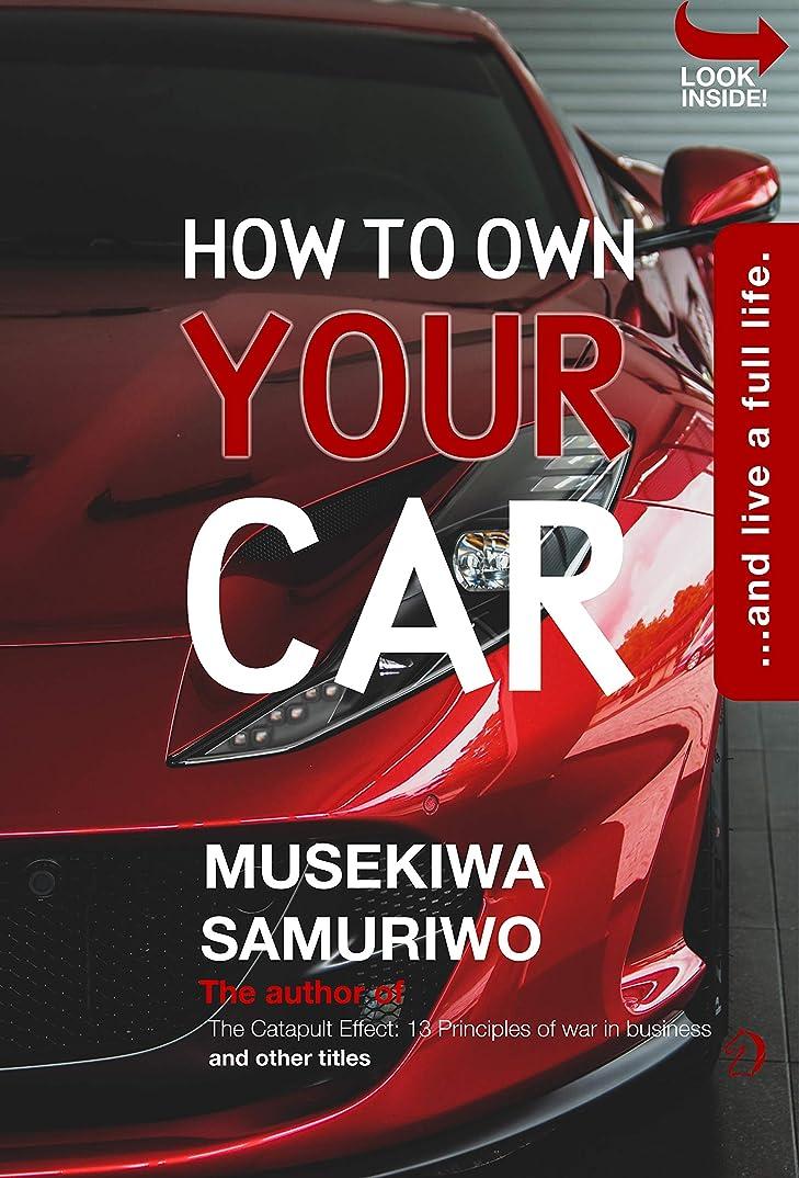 ガイダンス宿る正確にHow to own your CAR: ...and live a full life. (English Edition)