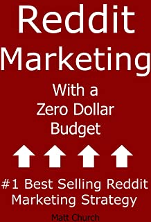 Reddit Marketing with a Zero Dollar Budget: #1 Best Selling Reddit Market Strategy