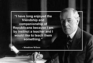 WeSellPhotos Woodrow Wilson I Have Poster, Print, Picture or Framed Photograph (13x19 Unframed Poster)