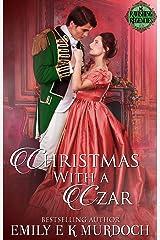 Christmas with a Czar: A Steamy Regency Romance (Ravishing Regencies Book 11) Kindle Edition