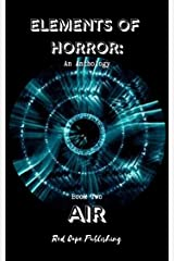 Elements of Horror: Air: Book Two Kindle Edition