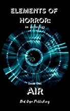 Elements of Horror: Air: Book Two