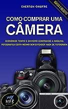 Como comprar uma câmera: Economize no preço e no tempo