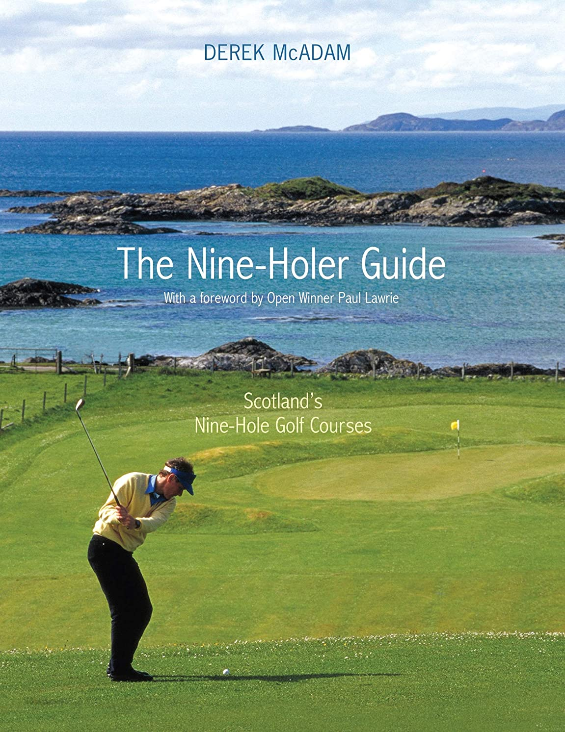 累計ゴルフチョコレートThe Nine Holer Guide: Scotland's Nine-Hole Golf Courses (English Edition)