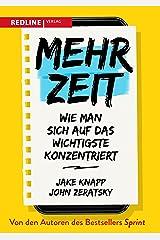 Mehr Zeit: Wie man sich auf das Wichtigste konzentriert (German Edition) Kindle Edition
