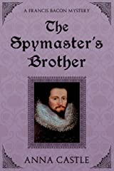 The Spymaster's Brother (A Francis Bacon Mystery Book 6) Kindle Edition