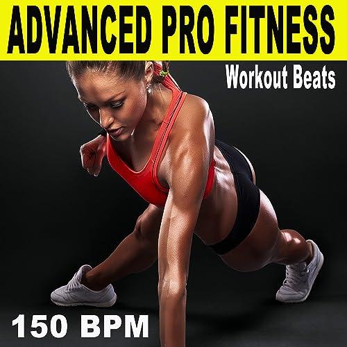 Advanced Pro Fitness Workout Beats (150 Bpm - The Best Epic