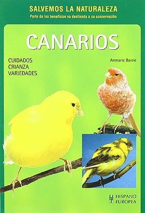Canarios de color / Colorful Canaries: Cuidados, Crianza, Variedades (Spanish Edition)