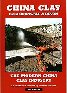 China clay from Cornwall & Devon. An Illustrated illustrated Account of the Modern China clay Industry