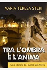 Tra l'ombra e l'anima: (thriller psicologico-paranormale) Formato Kindle