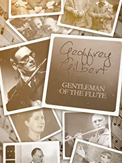 Geoffrey Gilbert: Gentleman of the Flute