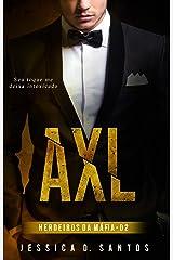 AXL : (Herdeiros da máfia Livro 2) eBook Kindle