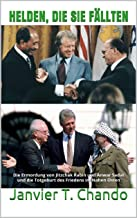 HELDEN, DIE SIE FÄLLTEN: Die Ermordung von Jitzchak Rabin und Anwar Sadat und die Totgeburt des Friedens im Nahen Osten (G...