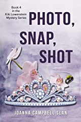 Photo, Snap, Shot: Book #4 in the Kiki Lowenstein Mystery Series (Can be read as a stand-alone.) Kindle Edition