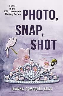 Photo, Snap, Shot: Book #4 in the Kiki Lowenstein Mystery Series (Kiki Lowenstein Cozy Mystery Series)