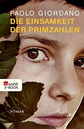 Die Einsamkeit der Primzahlen (German Edition)