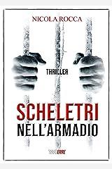 SCHELETRI NELL'ARMADIO: (Roberto Marazzi Vol. 1) Romanzo Thriller Formato Kindle