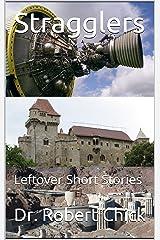 Stragglers: Leftover Short Stories Kindle Edition