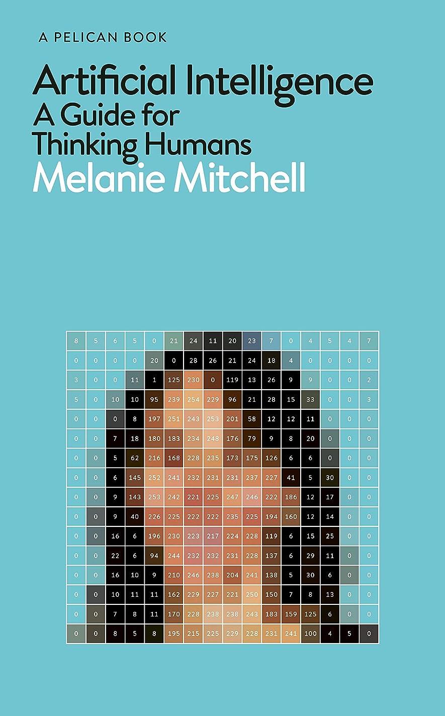 飛行場チャート人道的Artificial Intelligence: A Guide for Thinking Humans (Pelican Books) (English Edition)