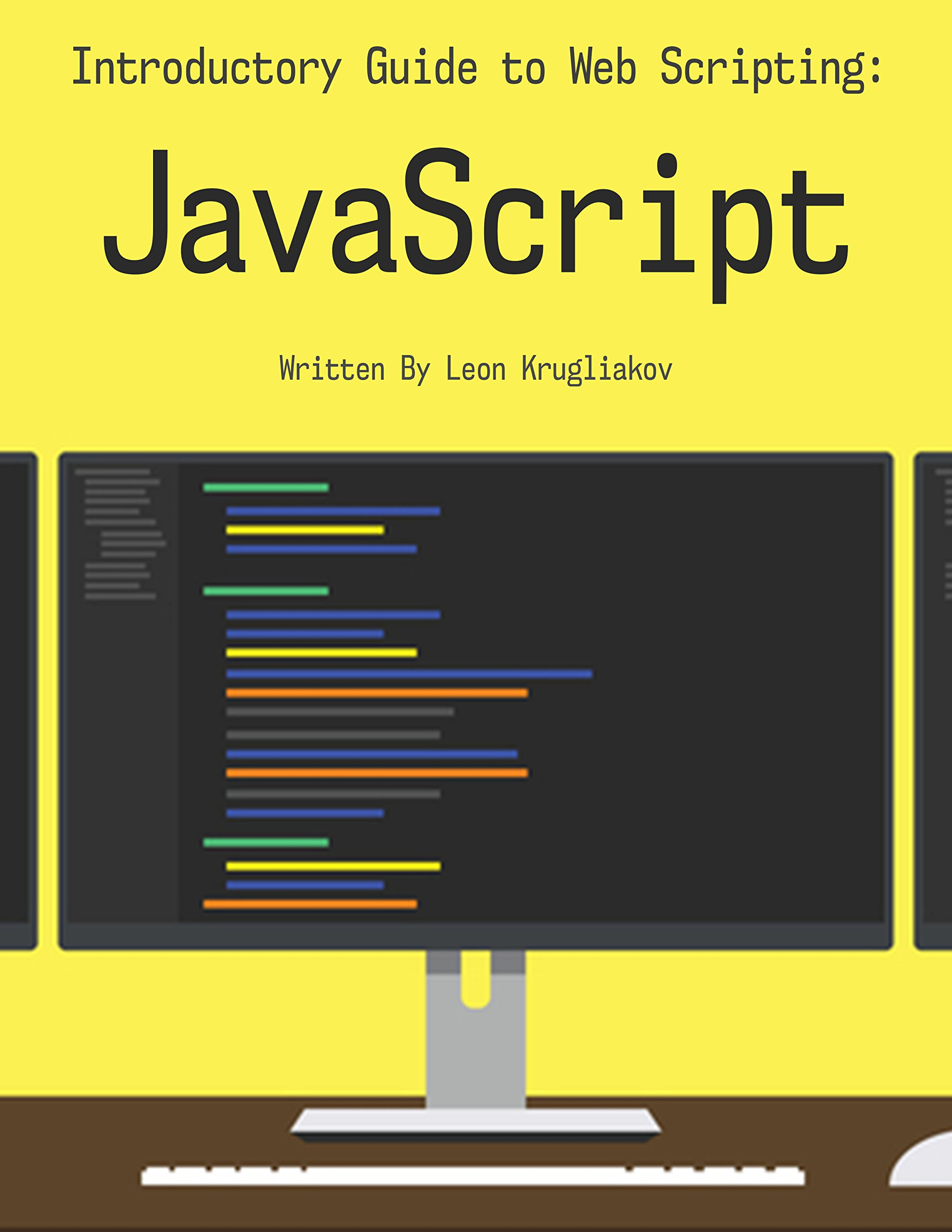 Introductory Guide to Web Scripting: JavaScript: The best guide for web design and development for dummies and beginners