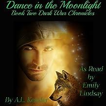Dance in the Moonlight: Dark War Chronicles