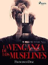 La venganza de los muselines (Spanish Edition)
