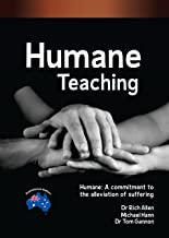 Humane Teaching: Humane - A Commitment to the Alleviation of Suffering (English Edition)