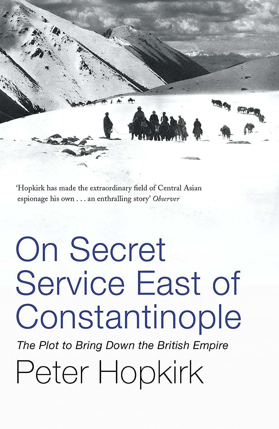 ひもペレグリネーションイブニングOn Secret Service East of Constantinople: The Plot to Bring Down the British Empire (Not A Series) (English Edition)