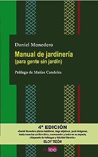 Manual de jardinería (para gente sin jardín) (Spanish Edition)