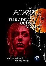 ANGST Band 1: Fürchte Deine Angst (German Edition)