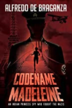 Codename Madeleine: An Indian princess spy who fought the Nazis (English Edition)
