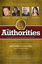 The Authorities - Bernard H. Dalziel: Powerful Wisdom from Leaders in the Field