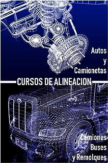 Curso de Alineación Automotriz para Vehículos Ligeros y Pesados (Spanish Edition)