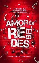 Amores Rebeldes: As canções que viraram histórias