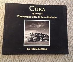 Cuba 1930-1958: Photographs of Dr. Roberto Machado