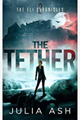 The Tether (The ELI Chronicles Book 2) Kindle Edition