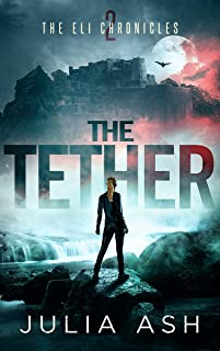 The Tether (The ELI Chronicles Book 2)