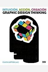 Intuición, acción, creación: Graphic Design Thinking (Spanish Edition) Kindle Edition
