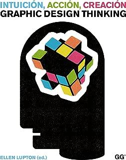 Intuición, acción, creación: Graphic Design Thinking (Spanish Edition)