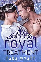 Royal Treatment: A Standalone Royal Romance