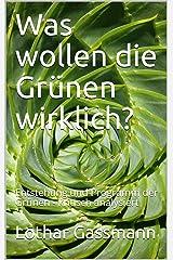 Was wollen die Grünen wirklich?: Entstehung und Programm der Grünen - kritisch analysiert (Reihe brisant 2) Kindle Ausgabe
