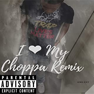 I Love My Choppa [Explicit]