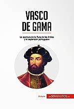 Vasco de Gama: La apertura de la Ruta de las Indias y la expansión portuguesa (Historia) (Spanish Edition)