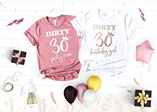 Funny Birthday Party Shirts for Women, 30th Birthday Shirts, Dirty 30 Birthday Queen, Girl and Party Squad Soft Crew Neck and V-Neck T-Shirts for the Birthday Girl