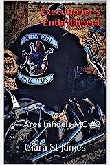Executioner's Enthrallment: Ares Infidels MC # 2 (Tenillo Guardians AIMC) Kindle Edition