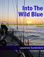 Into the Wild Blue:  The adventures of yacht delivery captain, Laurence Sunderland