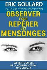 Observer pour repérer les mensonges (Les petits guides de la communication non verbale t. 3) Format Kindle