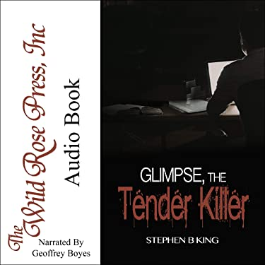 Glimpse, the Tender Killer: The Deadly Glimpses Trilogy, Book 3