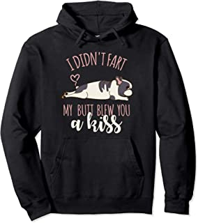 I Didn't Fart My Butt Blew You A Kiss French Bulldog Hoodie Pullover Hoodie